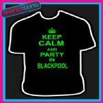 KEEP CALM AND PARTY IN BLACKPOOL HOLIDAY CLUBBING STAG PARTY TSHIRT
